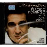 Cd Placido Domingo   Perhaps Love [ Duet John Dever ]